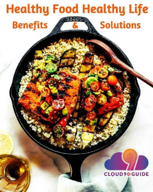 Healthy Food Healthy Life - Benefits & Solutions - Cloud 9 Guide