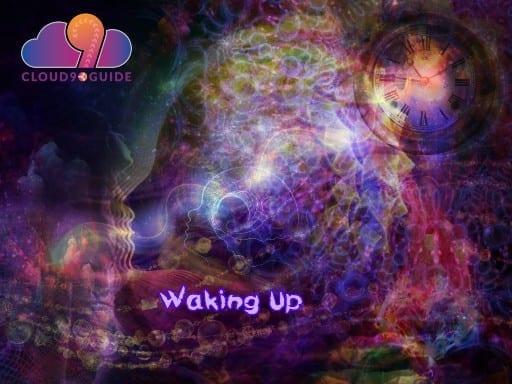 Waking Up - Spiritual Awakening - Cloud 9 Guide